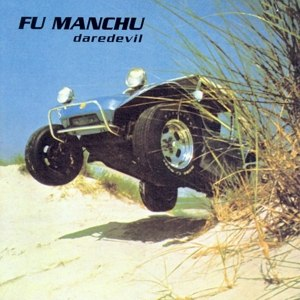 FU MANCHU - DAREDEVIL (REMASTERED)