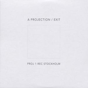 A PROJECTION - EXIT