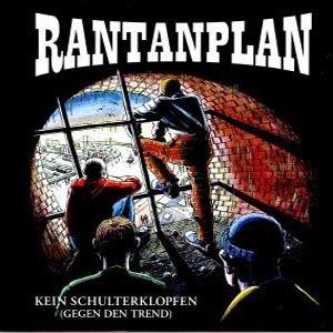 RANTANPLAN - KEIN SCHULTERKLOPFEN (GEGEN DEN TRE