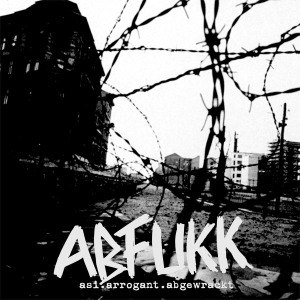 ABFUKK - ASI.ARROGANT.ABGEWRACKT