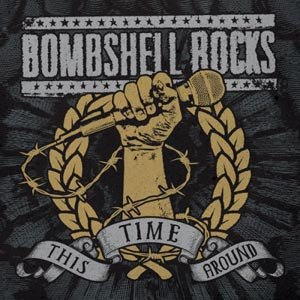BOMBSHELL ROCKS - THIS TIME AROUND