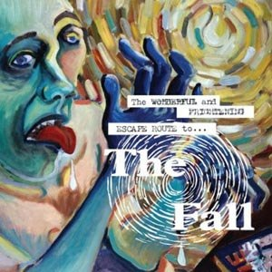 FALL, THE - THE WONDERFUL AND FRIGHTENING ESCAP