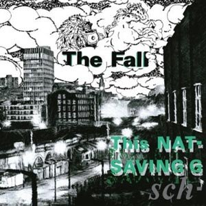 FALL, THE - THIS NATION'S SAVING GRACE