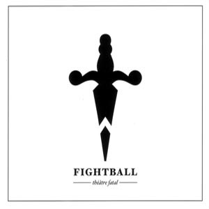 FIGHTBALL - THEATRE FATAL