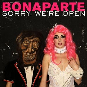 BONAPARTE - SORRY, WE'RE OPEN