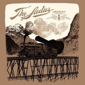 SADIES, THE - THE SADIES ARCHIVES VOL.1 RARITIES,
