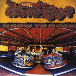 WATERBOYS, THE - ROOM TO ROAM