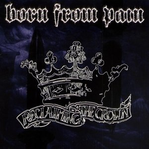 BORN FROM PAIN - RECLAIMING THE CROWN (SPLATTER)