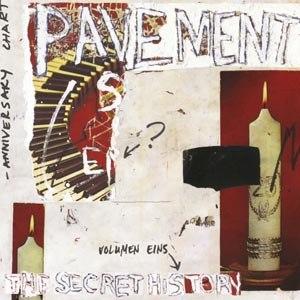 PAVEMENT - THE SECRET HISTORY VOL.1