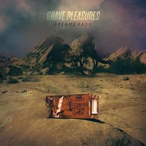 GRAVE PLEASURES - DREAMCRASH