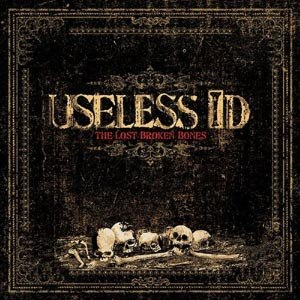 USELESS ID - THE LOST BROKEN BONES