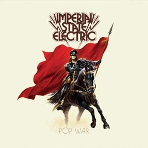IMPERIAL STATE ELECTRIC - POP WAR (10