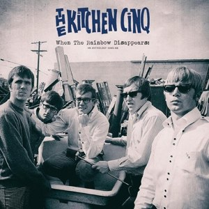 KITCHEN CINQ, THE - WHEN THE RAINBOW DISAPPEARS: AN ANTHOLOGY 1965-68