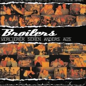 BROILERS - VERLIERER SEHEN ANDERS AUS
