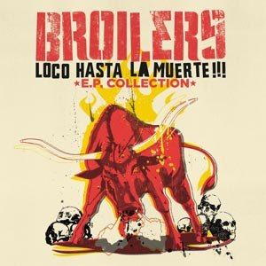 BROILERS - LOCO HASTA LA MUERTE - E.P.COLLECTION