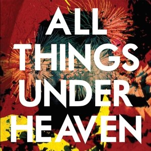 ICARUS LINE - ALL THINGS UNDER HEAVEN