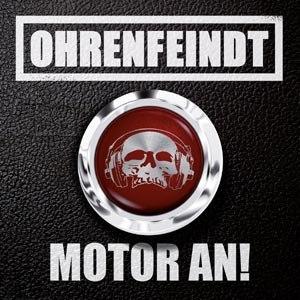 OHRENFEINDT - MOTOR AN!