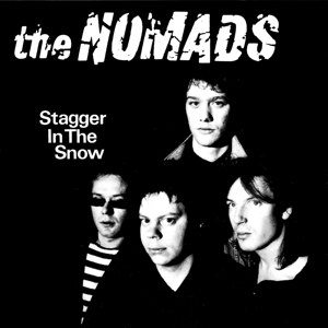 NOMADS, THE - STAGGER IN THE SHOW