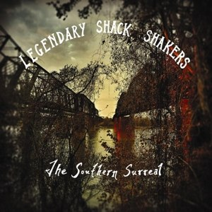 LEGENDARY SHACK SHAKERS, THE - THE SOUTHERN SURREAL