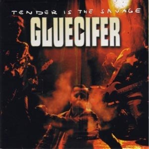GLUECIFER - TENDER IS THE SAVAGE