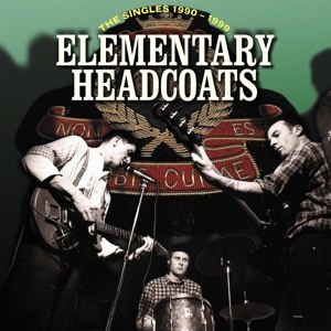 THEE HEADCOATS - ELEMENTARY HEADCOATS (THE SINGLES 1
