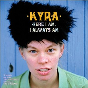 KYRA - HERE I AM, I ALWAYS AM