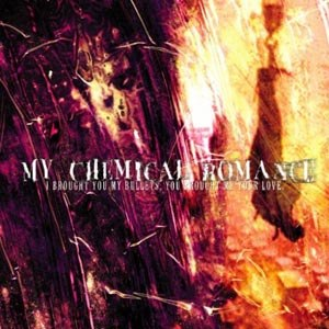 MY CHEMICAL ROMANCE - I BROUGHT YOU MY BULLETS, YOU BROUG