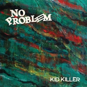 NO PROBLEM - KID KILLER