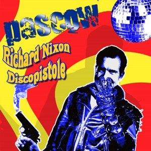 PASCOW - RICHARD NIXON DISCOPISTOLE (REISSUE