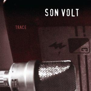 SON VOLT - TRACE (REMASTERED)