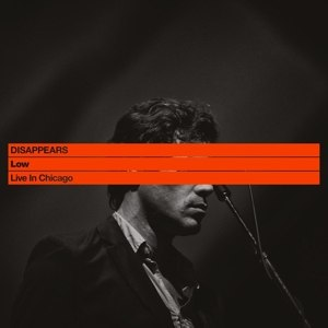 DISAPPEARS - LOW: LIVE IN CHICAGO