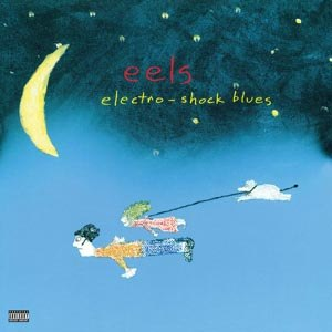 EELS - ELECTRO-SHOCK BLUES (BACK TO BLACK)