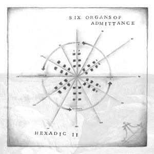SIX ORGANS OF ADMITTANCE - HEXADIC II