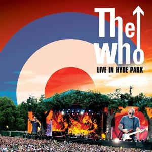 WHO, THE - LIVE IN HYDE PARK