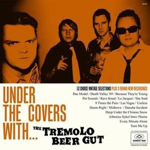 TREMOLO BEER GUT - UNDER THE COVERS WITH...