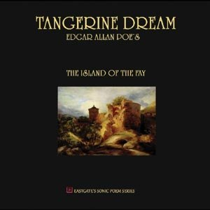 TANGERINE DREAM - EDGAR ALLEN POE'S ISLAND OF THE FAY