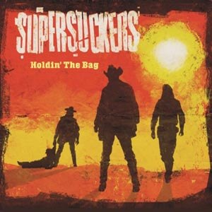 SUPERSUCKERS - HOLDIN'THE BAG