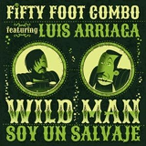 FIFTY FOOT COMBO - WILDMEN