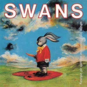 SWANS - WHITE LIGHT FROM THE MOUTH OF INFIN