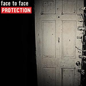 FACE TO FACE - PROTECTION
