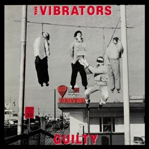 VIBRATORS - GUILTY