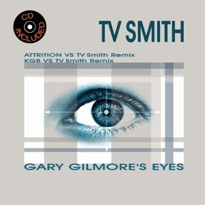 TV SMITH - GARY GILMORE'S EYES