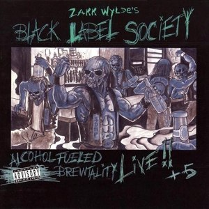 BLACK LABEL SOCIETY - ALCOHOL FUELED BREWTALITY - LIVE!! PLUS 5 (BLUE)