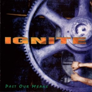 IGNITE - PAST OUR MEANS (LIMITED GREEN VINYL)