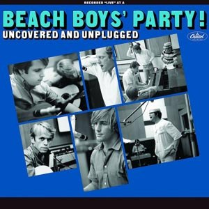 BEACH BOYS, THE - THE BEACH BOYS' PARTY! UNCOVERED AND UNPLUGGED