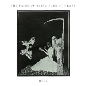 PAINS OF BEING PURE AT HEART, THE - HELL / LAID
