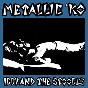 IGGY & THE STOOGES - METALLIC K.O. (RSD)