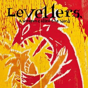 LEVELLERS, THE - A WEAPON CALLED THE WORLD