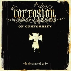CORROSION OF CONFORMITY - IN THE ARMS OF GOD