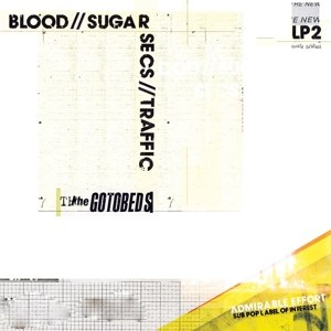 GOTOBEDS, THE - BLOOD // SUGAR // SECS // TRAFFIC